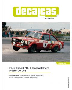 """DCLDEC029 Decalcas 1/24 Ford Escort RS1800 MKII """"Cossack"""" #1 Western Mail International Welsh Rally 1975 winner"""